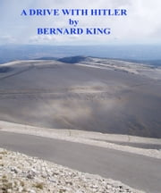 Driving With Hitler ebook by Bernard King