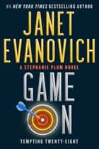Game On - Tempting Twenty-Eight ebook by Janet Evanovich