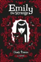 Dark Times (Emily the Strange) ebook by HarperCollinsChildren'sBooks