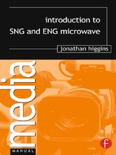 Introduction to SNG and ENG Microwave ebook by Jonathan Higgins