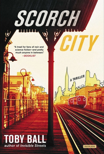 Scorch City: A Thriller ebook by Toby Ball