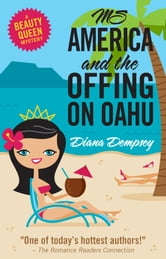 Ms America and the Offing on Oahu - Beauty Queen Mysteries No. 1 ebook by Diana Dempsey