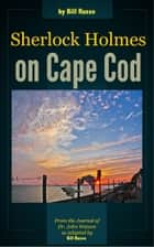 Sherlock Holmes on Cape Cod ebook by Bill Russo