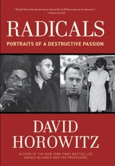 Radicals - Portraits of a Destructive Passion ebook by David Horowitz