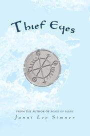 Thief Eyes ebook by Janni Lee Simner
