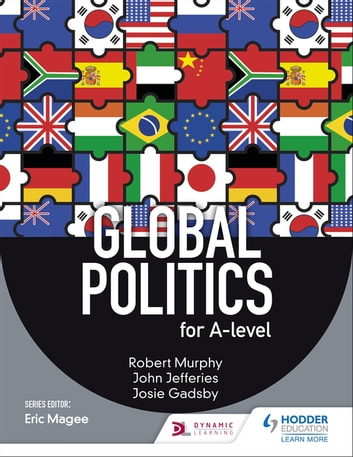 Global Politics for A-level ebook by Robert Murphy,John Jefferies,Josie Gadsby