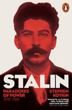 Stalin, Vol. I - Paradoxes of Power, 1878-1928 ebook by Stephen Kotkin