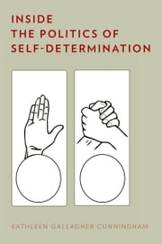 Inside the Politics of Self-Determination ebook by Kathleen Gallagher Cunningham