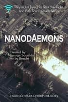 Nanodaemons - A God Complex Cyberpunk Story 電子書籍 by George Saoulidis