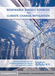 Renewable Energy Sources and Climate Change Mitigation - Special Report of the Intergovernmental Panel on Climate Change ebook by
