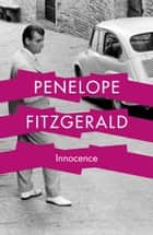 Innocence ebook by Penelope Fitzgerald, Julian Barnes