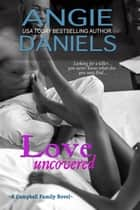 Love Uncovered ekitaplar by Angie Daniels