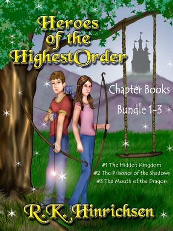 Heroes of the Highest Order Chapter Book Bundle 1-3 ebook by R.K. Hinrichsen