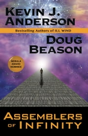 Assemblers of Infinity ebook by Kevin J. Anderson,Doug Beason