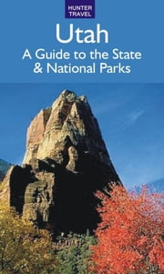 Utah: A Guide to the State & National Parks ebook by Barbara  Sinotte
