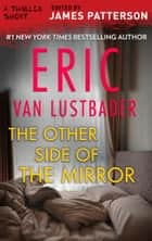 The Other Side of the Mirror ebook by Eric Van Lustbader