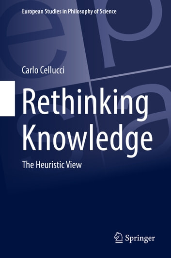 Rethinking Knowledge - The Heuristic View ebook by Carlo Cellucci