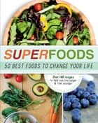 Superfoods ebook by Love Food Editors Love Food Editors,Judith Wills