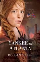 Yankee in Atlanta ebook by Jocelyn Green