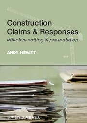 Construction Claims and Responses - Effective Writing and Presentation ebook by Andy Hewitt
