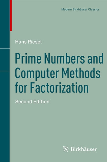 Prime Numbers and Computer Methods for Factorization ebook by Hans Riesel
