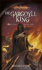 The Gargoyle King ebook by richard a. Knaak