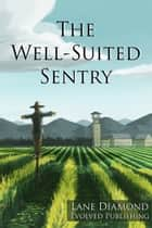 Well-Suited Sentry ebook by Lane Diamond