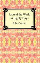 Around the World in Eighty Days ebook by