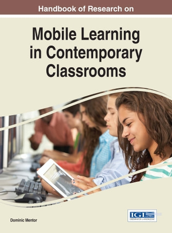 Handbook of Research on Mobile Learning in Contemporary Classrooms ebook by