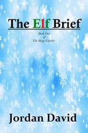 The Elf Brief - Book One of The Magi Charter ebook by Jordan David