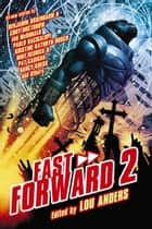 Fast Forward 2 ebook by Lou Anders