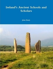 Insula Sanctorum et Doctorum - Ireland's Ancient Schools and Scholars ebook by John Healy