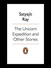 The Unicorn Expedition ebook by Satyajit Ray