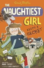 Naughtiest Girl 5: The Naughtiest Girl Keeps a Secret ebook by Anne Digby