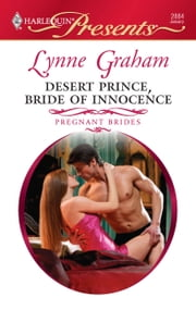 Desert Prince, Bride of Innocence - A Royal Secret Baby Romance 電子書 by Lynne Graham