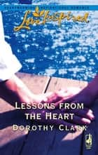 Lessons from the Heart ebook by Dorothy Clark