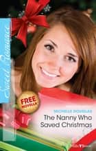 The Nanny Who Saved Christmas ebook by Michelle Douglas, LIZ FIELDING
