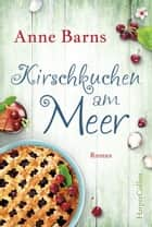 Kirschkuchen am Meer ebook by Anne Barns