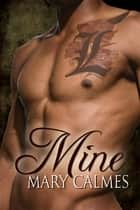 Mine ebook by Mary Calmes