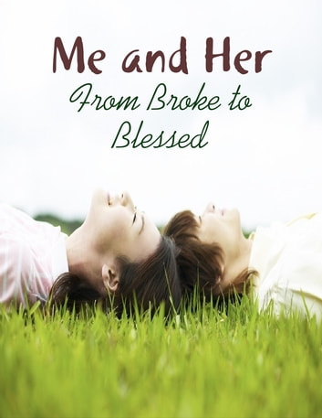 Me and Her - From Broke to Blessed ebook by M Osterhoudt