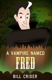 A Vampire Named Fred ebook by Bill Crider