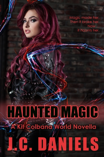 Haunted Magic - A Colbana Files World Novella ebook by J.C. Daniels,Shiloh Walker