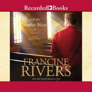 And the Shofar Blew Audiolibro by Francine Rivers