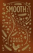 Smooth - A Love Story ebook by Tracy Ewens