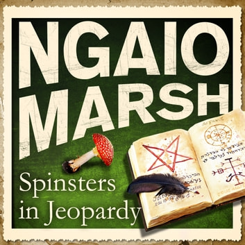 Spinsters in Jeopardy audiobook by Ngaio Marsh