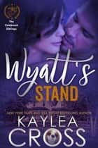 Wyatt's Stand 電子書 by Kaylea Cross