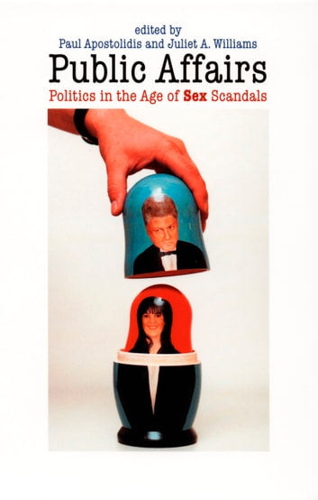 Public Affairs - Politics in the Age of Sex Scandals ebook by Joshua Gamson,Ted Lowi