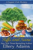 Stiffs and Swines: A Supper Club Mystery ebook by Ellery Adams