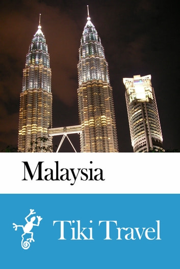 Malaysia Travel Guide - Tiki Travel ebook by Tiki Travel