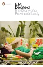 The Diary of a Provincial Lady ebook by E.M. Delafield